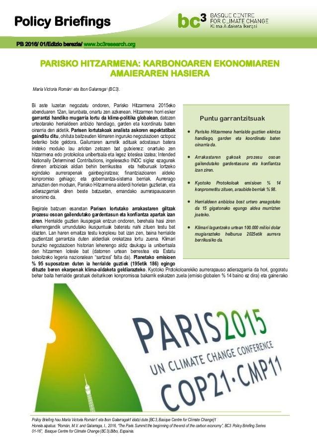Policy Briefings PARISKO HITZARMENA: KARBONOAREN EKONOMIAREN AMAIERAREN HASIERA María Victoria Román1 eta Ibon Galarraga1 ...