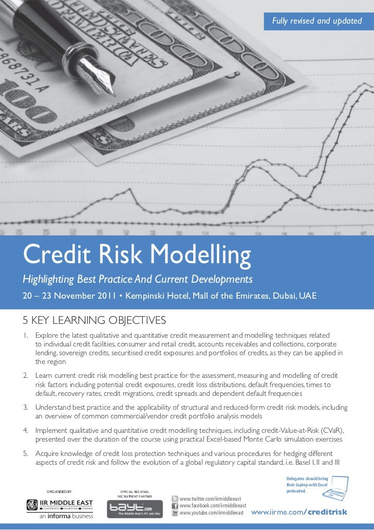 Fully revised and updatedCredit Risk ModellingHighlighting Best Practice And Current Developments20 – 23 November 2011 • K...