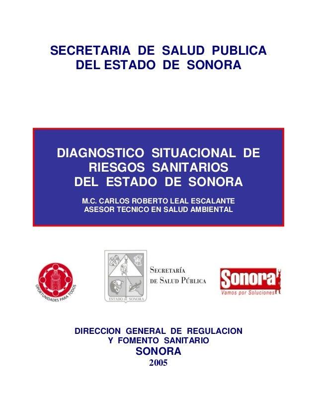 SECRETARIA DE SALUD PUBLICA DEL ESTADO DE SONORA DIRECCION GENERAL DE REGULACION Y FOMENTO SANITARIO SONORA 2005 DIAGNOSTI...