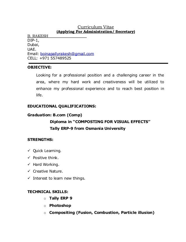 Curriculum Vitae (Applying For Administration/ Secretary) B. RAKESH DIP-1, Dubai, UAE. Email: boinapallyrakesh@gmail.com C...
