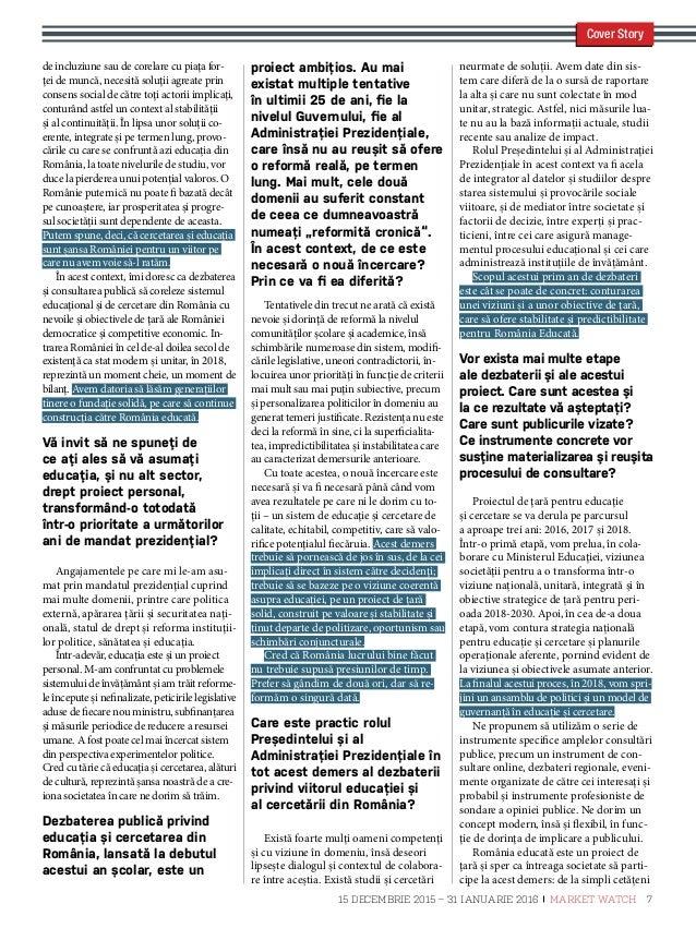 Cover Story la părinți, elevi și manageri școlari, de la decidenți la organizații neguvernamenta- le, sindicate și structu...