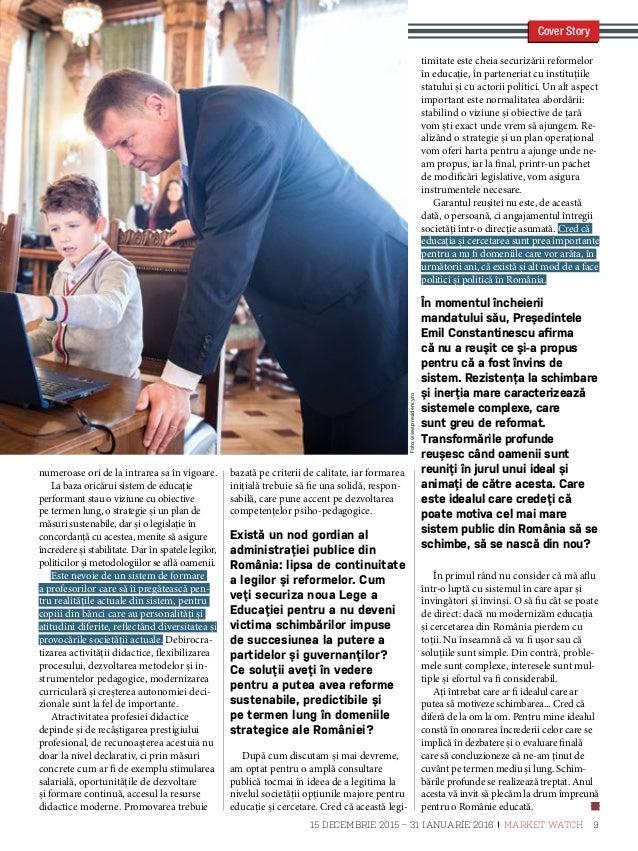 CercetareÎnvățământ superior Ce fel de Românie vrem? Școala este a modelelor și a descoperirilor, a întrebărilor care își ...