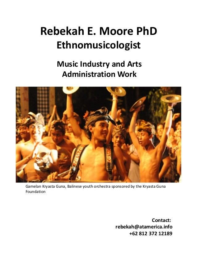 RebekahE.MoorePhD Ethnomusicologist MusicIndustryandArts AdministrationWork Contact: rebekah@atamerica.info +62...