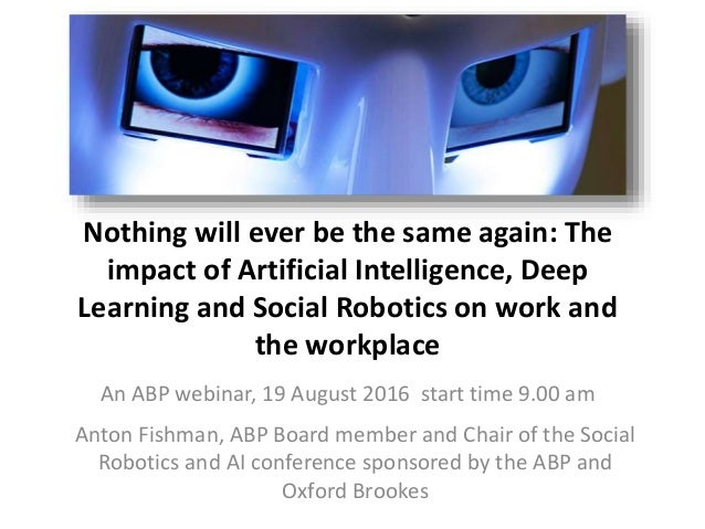 Nothing will ever be the same again: The impact of Artificial Intelligence, Deep Learning and Social Robotics on work and ...