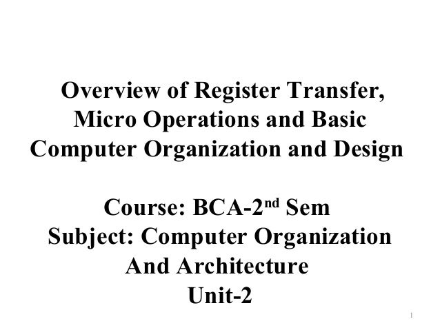Bca 2nd sem-u-2.1-overview of register transfer, micro