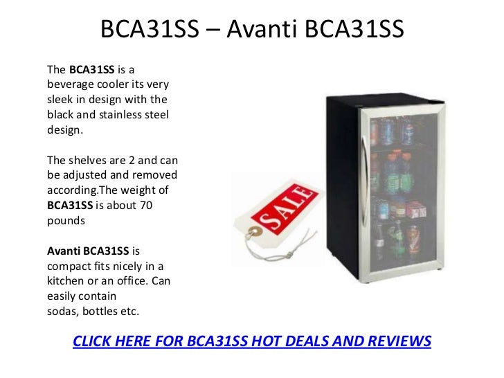 BCA31SS – Avanti BCA31SSThe BCA31SS is abeverage cooler its verysleek in design with theblack and stainless steeldesign.Th...