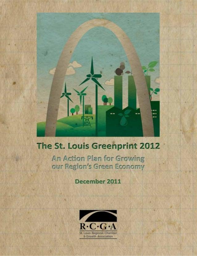 Executive Summary The St. Louis Greenprint 2012 (Greenprint) is an action plan to help grow the St. Louis regional green e...