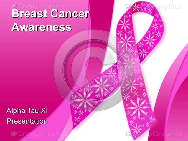 Breast CancerBreast Cancer AwarenessAwareness Alpha Tau XiAlpha Tau Xi PresentationPresentation