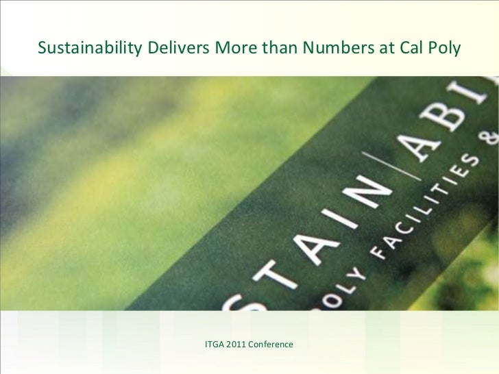 ITGA 2011 Conference Sustainability Delivers More than Numbers at Cal Poly