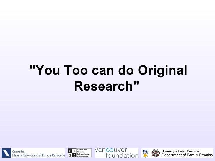 """You Too can do Original Research"""