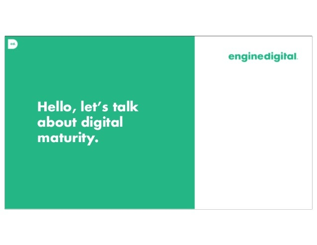 Hello, let's talk about digital maturity.