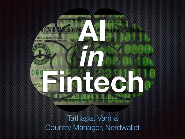 AI in Fintech Tathagat Varma Country Manager, Nerdwallet