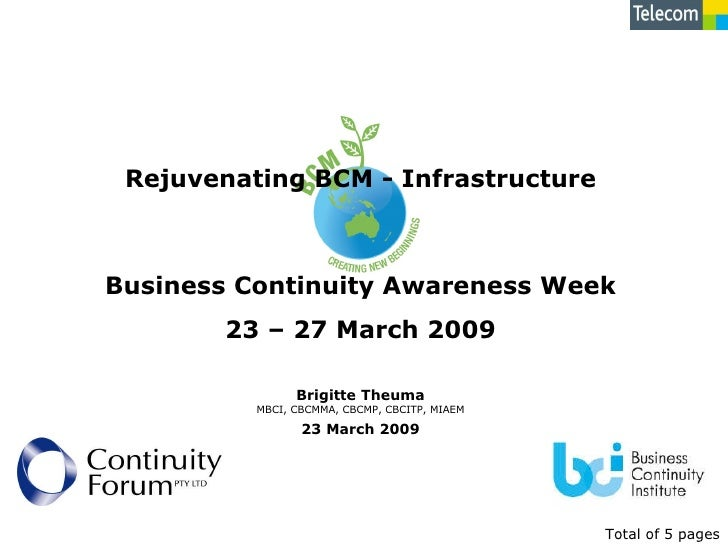 23 March 2009 Rejuvenating BCM - Infrastructure Total of 5   pages Business Continuity Awareness Week 23 – 27 March 2009 B...