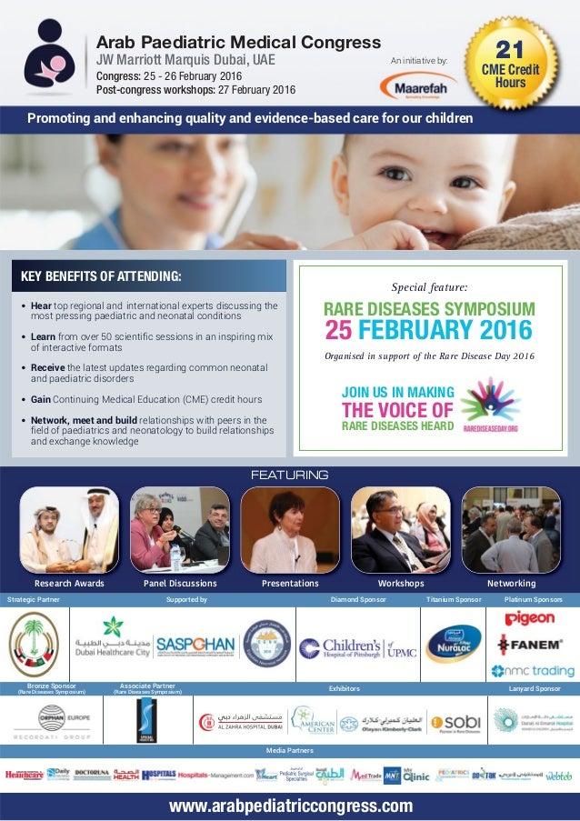 Arab Paediatric Medical Congress JW Marriott Marquis Dubai, UAE 21 CME Credit HoursCongress: 25 - 26 February 2016 Post-co...