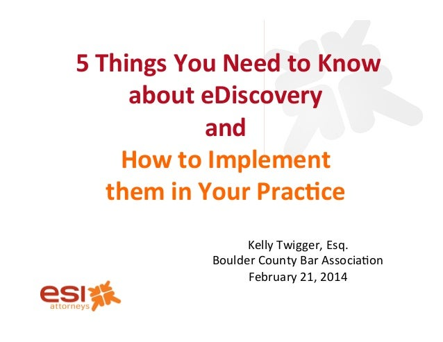 5	   Things	   You	   Need	   to	   Know	    about	   eDiscovery	   	    and	    How	   to	   Implement	   	    them	   i...