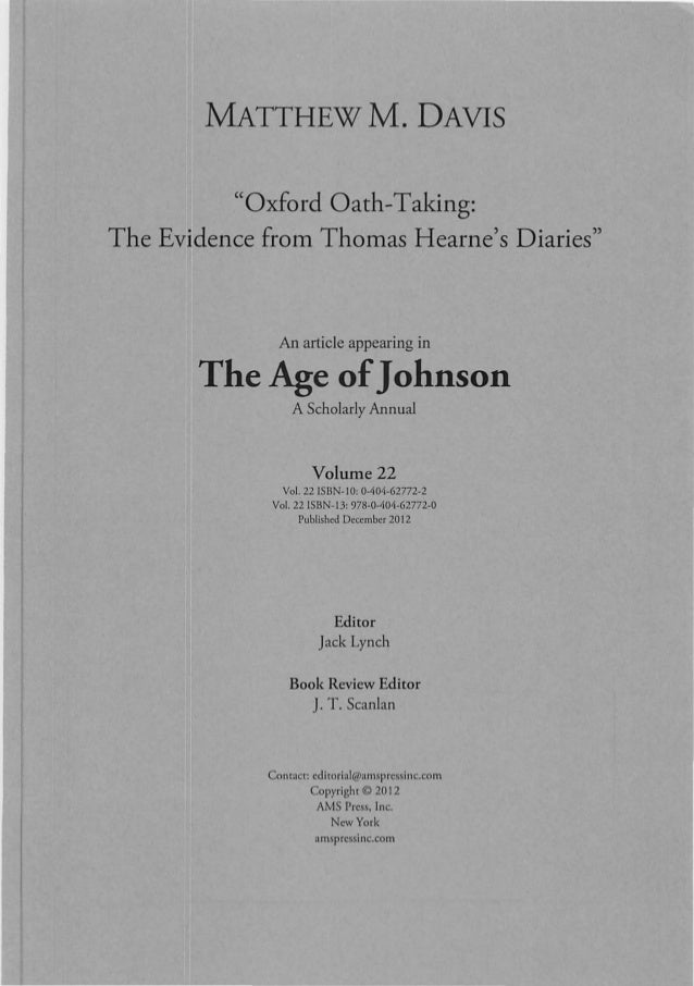 """MATTHEWM. DAVIS """"Oxford Oath-Taking: The Evidence from Thomas Hearne's Diaries"""" An article appearing in The Age ofJohnson ..."""