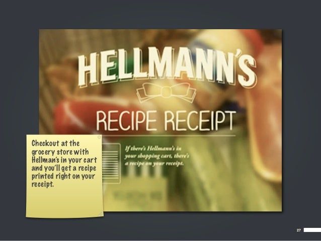 Checkout at thegrocery store withHellman's in your cartand you'll get a recipeprinted right on yourreceipt.               ...