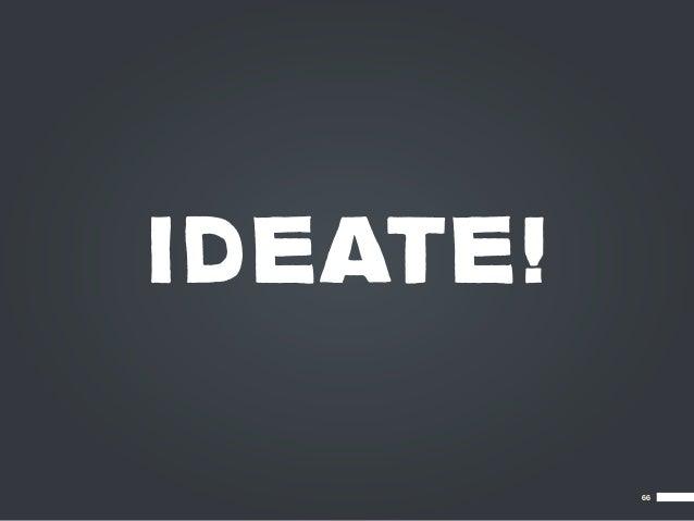 IDEATE!          66