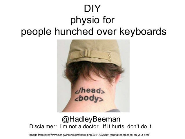 DIYphysio forpeople hunched over keyboards@HadleyBeemanDisclaimer: Im not a doctor. If it hurts, dont do it.Image from htt...
