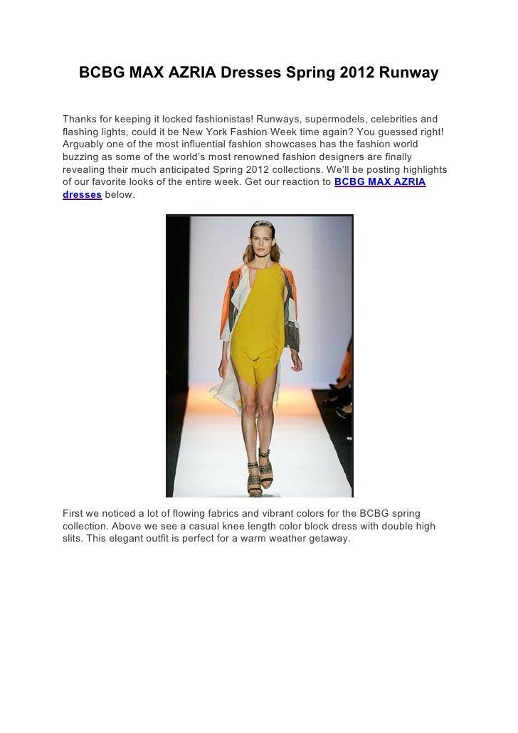 BCBG MAX AZRIA Dresses Spring 2012 RunwayThanks for keeping it locked fashionistas! Runways, supermodels, celebrities andf...