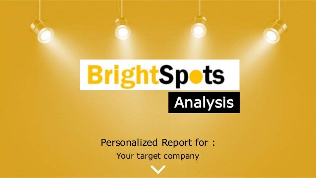 Personalized Report for : Your target company Analysis