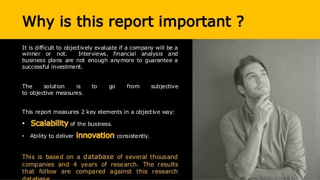 Why is this report important ? It is difficult to objectively evaluate if a company will be a winner or not. Interviews, f...