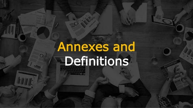 Annexes and Definitions
