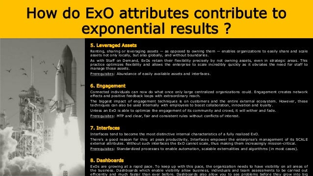 How do ExO attributes contribute to exponential results ? 5. Leveraged Assets Renting, sharing or leveraging assets — as o...