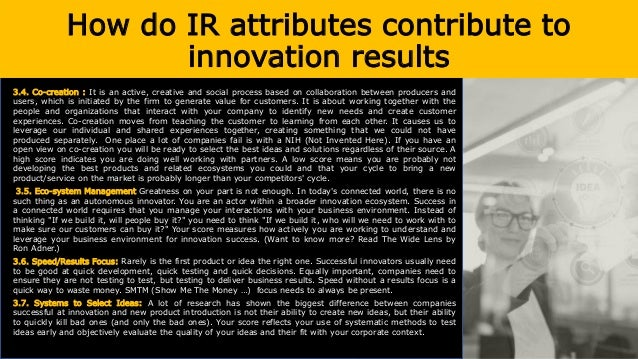 How do IR attributes contribute to innovation results When evaluating ideas try to think in terms of: • Overt Benefit - Wh...