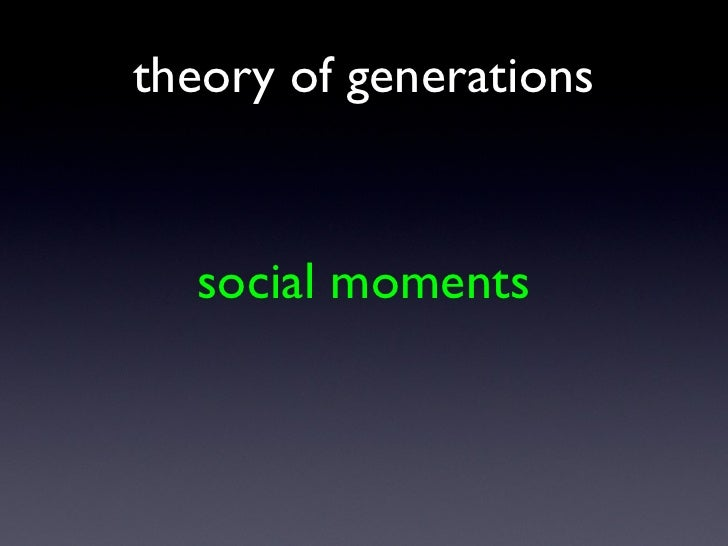 social moments theory of generations