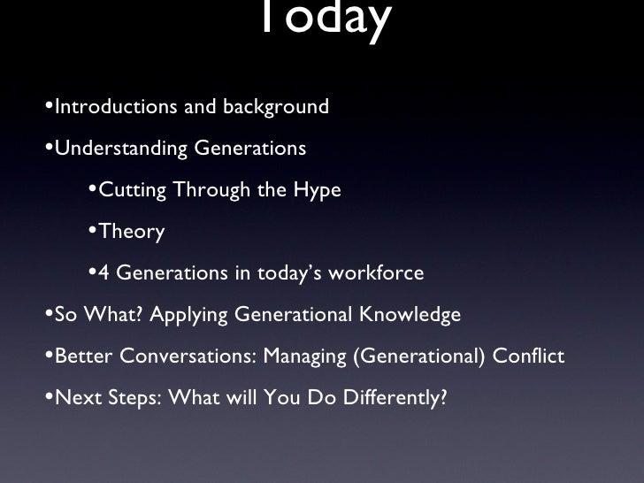 Today <ul><li>Introductions and background </li></ul><ul><li>Understanding Generations </li></ul><ul><ul><li>Cutting Throu...