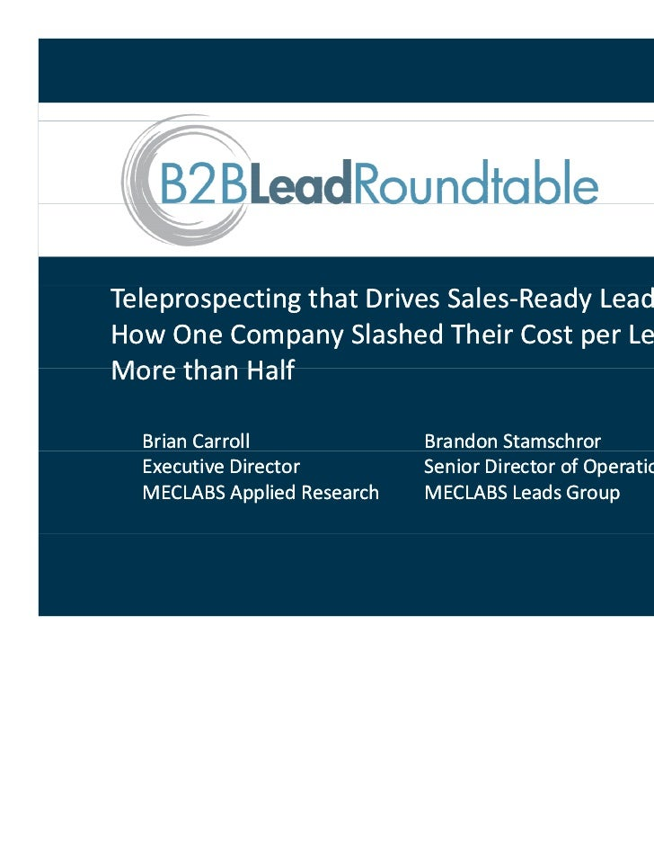 Teleprospecting that Drives Sales‐Ready Leads and                 that Drives Sales‐How One Company Slashed Their Cost per...