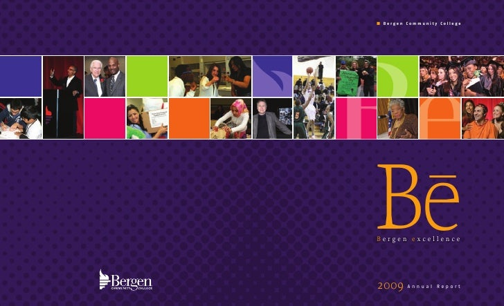 I Bergen Community College     Be Bergen excellence     2009     Annual Report