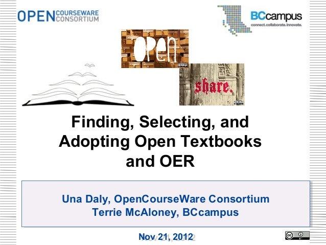 Finding, Selecting, andAdopting Open Textbooks        and OERUna Daly, OpenCourseWare ConsortiumUna Daly, OpenCourseWare C...