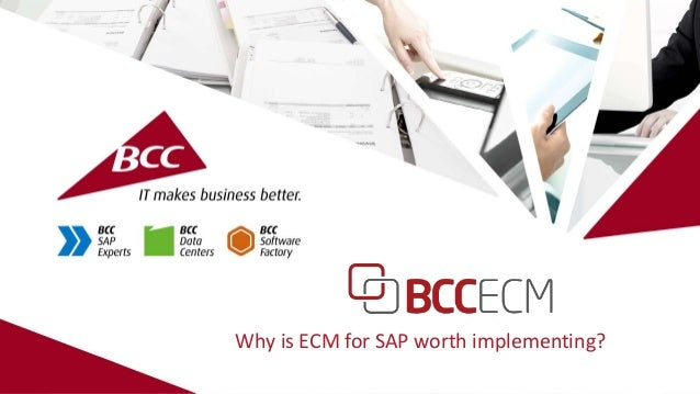 Why is BCC ECM for SAP worth implementing?