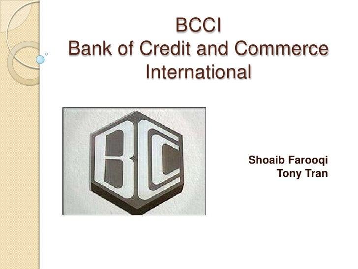 BCCIBank of Credit and Commerce        International                  Shoaib Farooqi                      Tony Tran