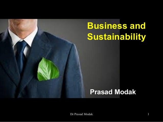Prasad ModakBusiness andSustainability1Dr Prasad Modak