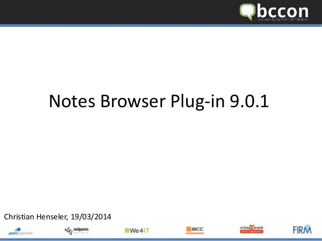 Notes Browser Plug-in 9.0.1 Christian Henseler, 19/03/2014
