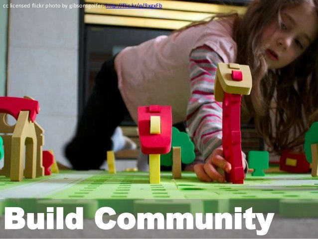 Build Community cc licensed flickr photo by gibsonsgolfer: http://flic.kr/p/9xgxFb