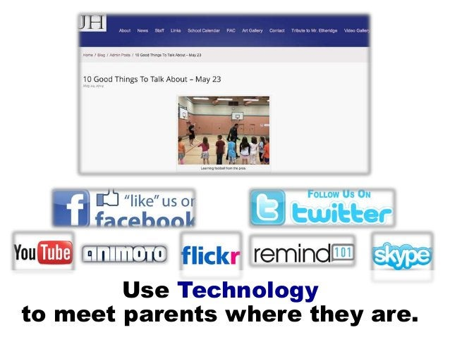 Use Technology to meet parents where they are.