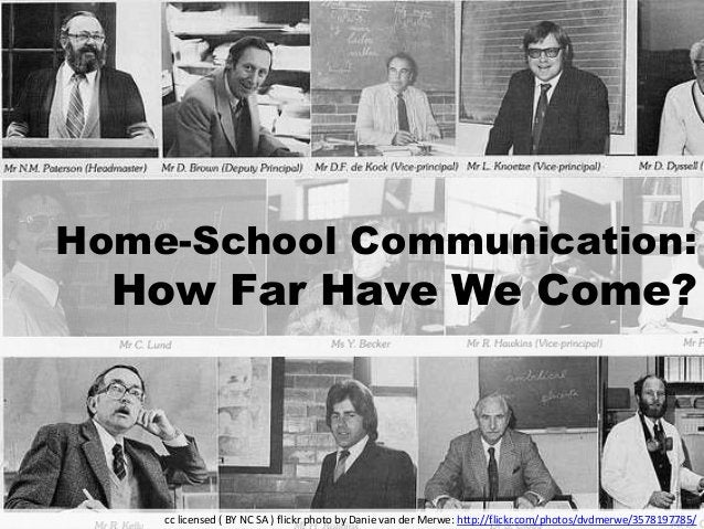 Home-School Communication: How Far Have We Come? cc licensed ( BY NC SA ) flickr photo by Danie van der Merwe: http://flic...