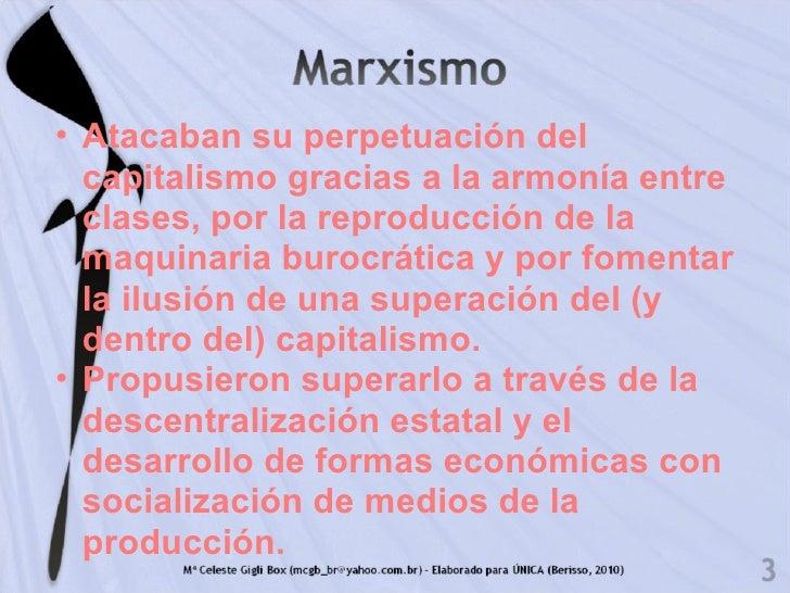 <ul><ul><li>Atacaban su perpetuación del capitalismo gracias a la armonía entre clases, por la reproducción de la maquinar...