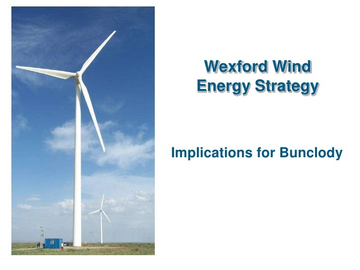 Wexford Wind   Energy StrategyImplications for Bunclody