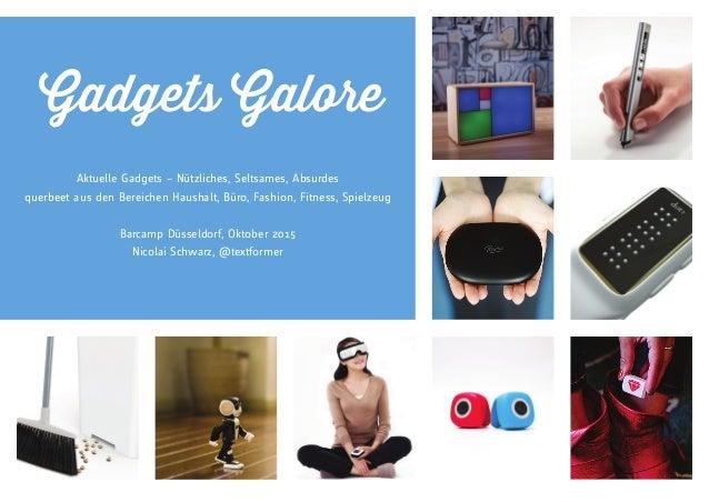 Gadgets Galore Aktuelle Gadgets – Nützliches, Seltsames, Absurdes querbeet aus den Bereichen Haushalt, Büro, Fashion, Fitn...