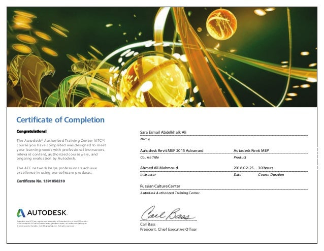 Certificate of Completion Carl Bass President, Chief Executive Officer Congratulations! The Autodesk® Authorized Training C...