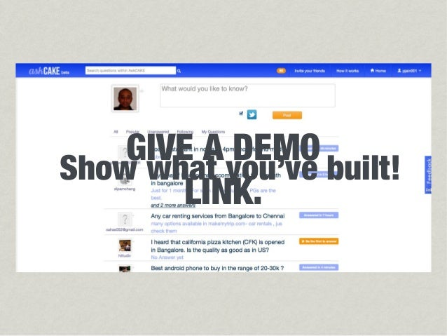 GIVE A DEMOShow what you've built!       LINK.