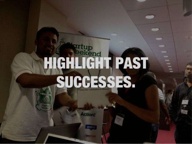 HIGHLIGHT PAST  SUCCESSES.
