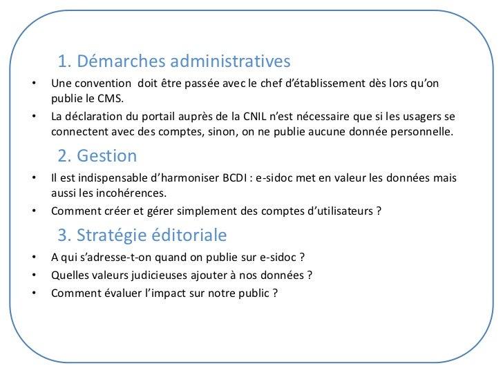 1. Démarches administratives•   Une convention doit être passée avec le chef d'établissement dès lors qu'on    publie le C...