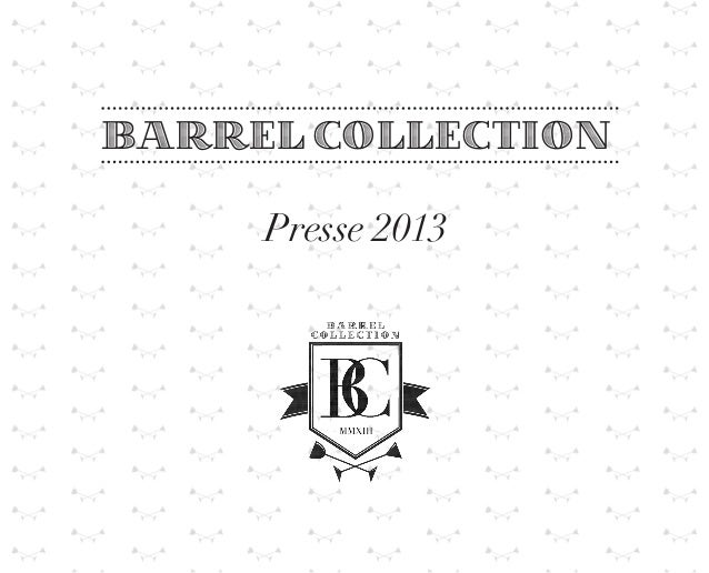 BARREL COLLECTION Presse 2013