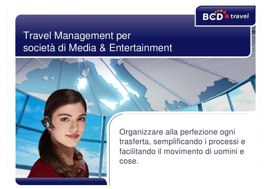Travel Management per società di Media & Entertainment                         Organizzare alla perfezione ogni           ...